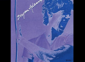 Bryan Adams - The Forty First Anniversary Of Bryan Adams Self-Titled Debut Album.