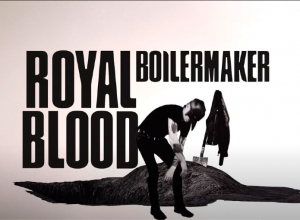 Royal Blood - Boilermaker Video