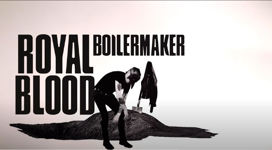 Royal Blood - Boilermaker Video Video