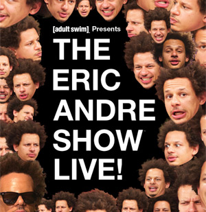 Adult Swim Announces Additional 'The Eric Andre Show Live!' Tour Dates
