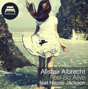 Alistair Albrecht Announces New Single 'Feel So Alive' Feat Nicole Jackson Released August 12th 2013