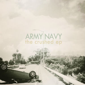 Army Navy To Release 'The Crushed' EP On August 20 2013
