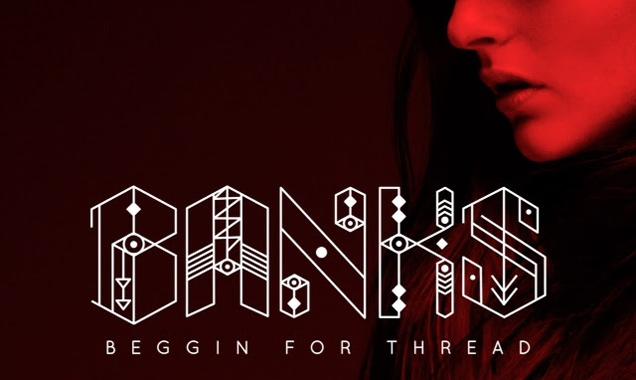 Banks Streams New Single 'Beggin For Thread' [Listen]
