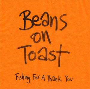 Beans On Toast To Release New Album 'Fishing For A Thank You'  On June 11th 2013