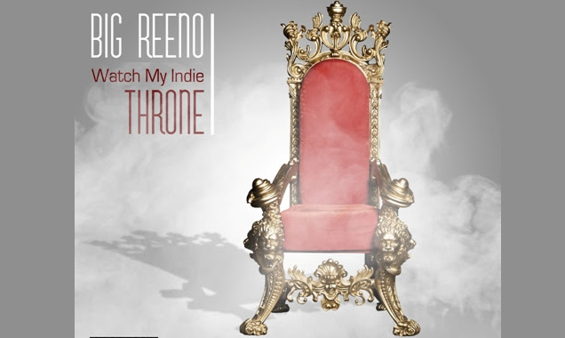 Big Reeno Releases New Ep  'Watch My Indie Throne' For Free Download
