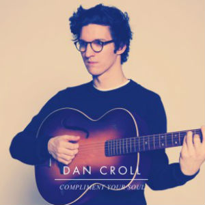 Dan Croll Releases New Single 'Compliment Your Soul' On April 1st 2013