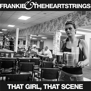 Frankie & The Heartstrings Announce New Single 'That Girl, That Scene' Released August 26th 2013