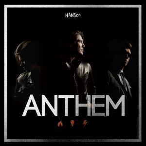 Hanson Announce Brand New Album 'Anthem' To Be Released July 1st 2013