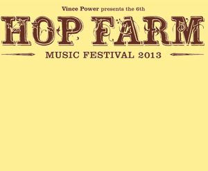 The Hop Farm Festival 2013 Initial Line-up Announced!