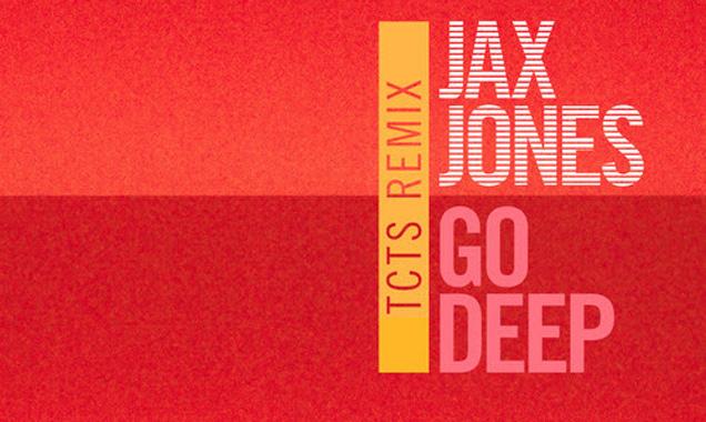 Jax Jones Releases Stream Of  'Go Deep' (Grum Remix) [Listen]