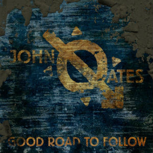 John Oates Releases 3 Disc Album 'Good Road To Follow' On March 18th 2014