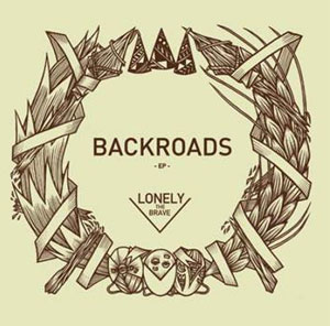 Lonely The Brave To Release Debut 'Backroads' Ep October 7th 2013
