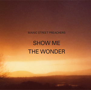 Listen To The New Manic Street Preachers Single 'Show Me The Wonder'