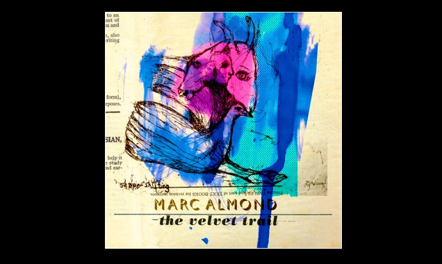 Marc Almond Announces Brand New Album 'The Velvet Trail' To Be Released In March 2015