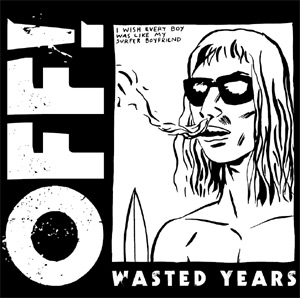 Off! Announce New Full Length Album 'Wasted Years' To Be Released April 7th 2014