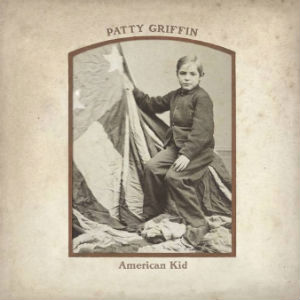 Patty Griffin Releases New Album 'American Kid' On May 13th 2013
