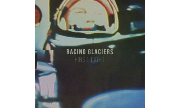 Racing Glaciers Unveil New Single 'First Light' [Listen]