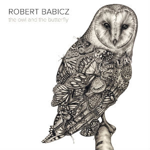 Robert Babicz Releases 'The Owl and the Butterfly' Album In July 2013