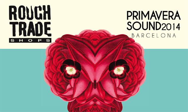 Rough Trade Announce 'Primavera Sound 2014' 2cd