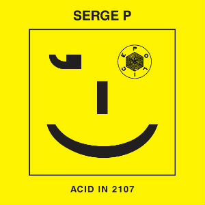 Serge P Releases New Single 'Acid In 2107' On 1st April 2013