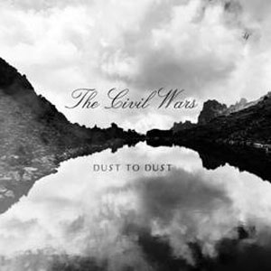 The Civil Wars Announce New Single 'Dust To Dust' Out 16th September 2013