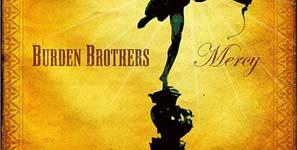 Burden Brothers Mercy Album