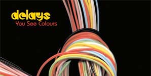 Delays You See Colours Album