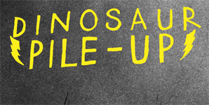 Dinosaur Pile-Up The Most Powerful EP In The Universe EP