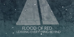 Flood Of Red Leaving Everything Behind Album