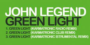 John Legend Green Light Karmatronic Remixes Single