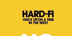 Hard-Fi Once Upon A Time In The West Album
