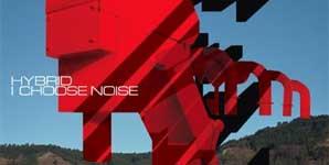 Hybrid I Choose Noise Album