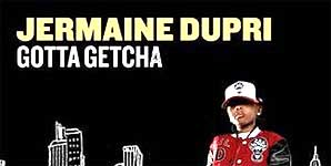 Jermaine Dupri Gotta Getcha Single