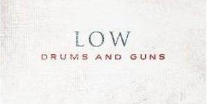 Low Drums and Guns Album