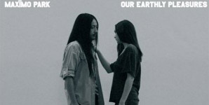Maximo Park Our Earthly Pleasures Album