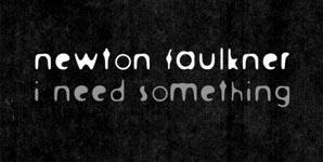 Newton Faulkner I Need Something Single