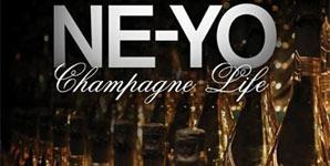 Ne-Yo Champagne Life Single
