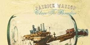 Patrick Watson Close to Paradise Album