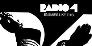 Radio 4 Enemies Like This Album