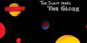 The Silent Years The Globe Album