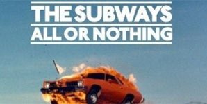 The Subways All Or Nothing Album