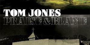 Tom Jones Praise and Blame Album