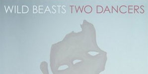 Wild Beasts Two Dancers Album